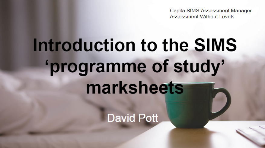 SIMS Programme of Study Course: use the new Assessment without Levels marksheets