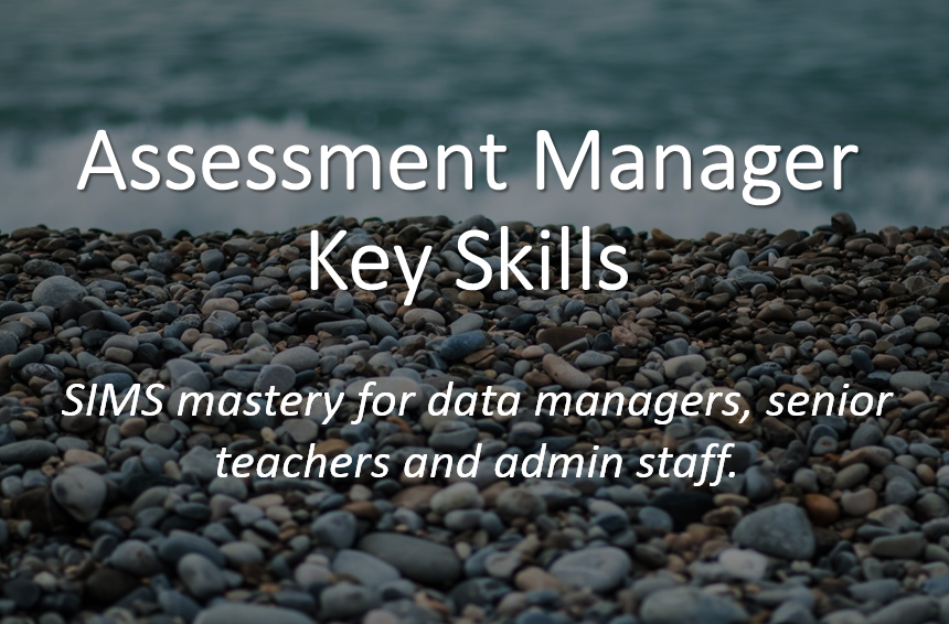 SIMS Assessment Manager Training Online