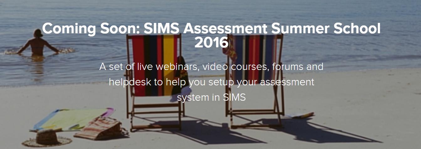 SIMS Assessment Manager Summer School
