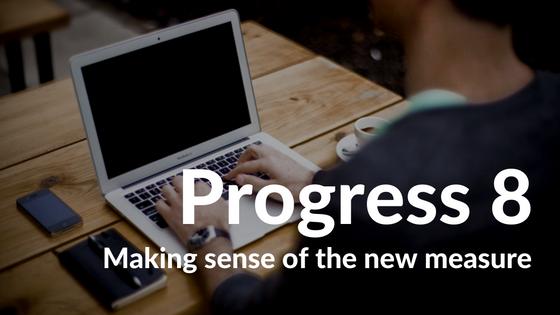 Making sense of progress 8