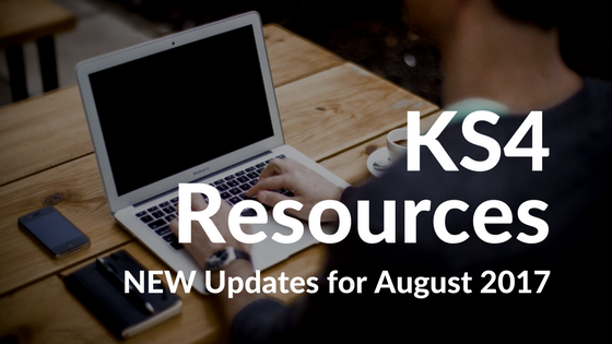 August 2017 Updates to the KS4 Resources