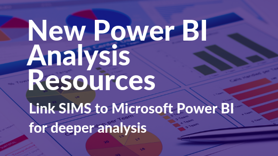 New Microsoft Power BI Resources for SIMS - SIMS Assessment