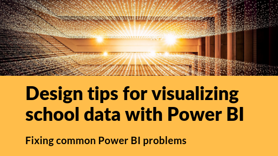 Design tips for visualizing school data with Power BI