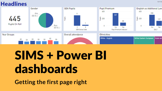 Power BI and SIMS dashboard headlines