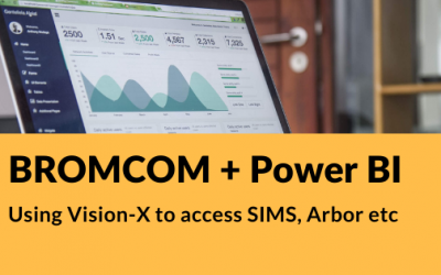 Bromcom Vision-X gives Power BI access to all your pupil databases (including SIMS, Arbor etc)